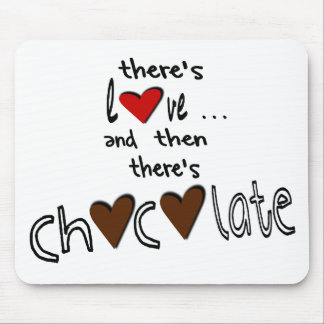 There's Love . . . And Then There's Chocolate Mouse Mat