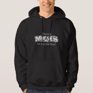 There's Madness In My Method Hooded Pullovers