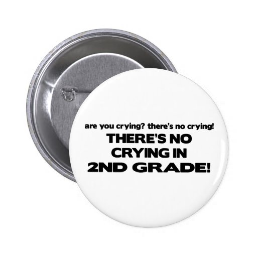 There's No Crying - 2nd Grade 6 Cm Round Badge