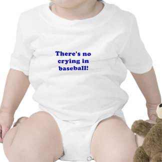 Theres No Crying in Baseball Baby Bodysuits