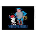 Theres No Crying In Baseball Greeting Card