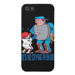 Theres No Crying In Baseball iPhone 5 Case