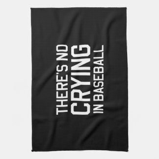 There's No Crying in Baseball Tea Towel