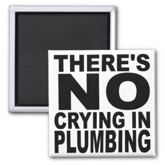 There's No Crying In Plumbing Square Magnet