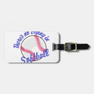 Theres No Crying In Softball Luggage Tag
