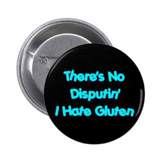 There's No Disputin' I Hate Gluten 6 Cm Round Badge