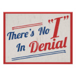 """There's No """"I"""" In Denial Poster"""
