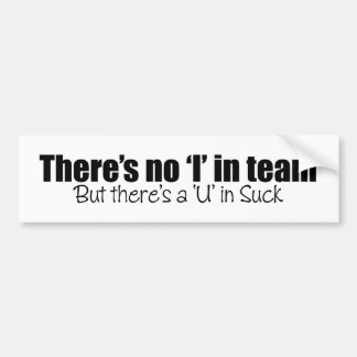 There's No 'I' in Team Bumper Sticker