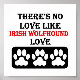 There's No Love Like Irish Wolfhound Love Poster