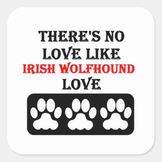 There's No Love Like Irish Wolfhound Love Square Sticker