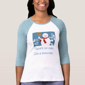 There's No Man Like a Snowman. Tee Shirts