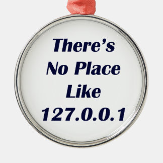 Theres No Place like 127001 Christmas Ornament