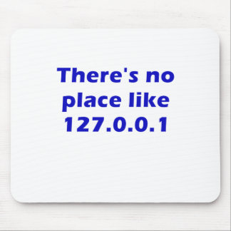 Theres No Place Like 127001 Mouse Mat