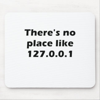 Theres No Place Like 127001 Mouse Pads