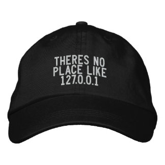 Theres no place like 127.0.0.1 embroidered baseball cap