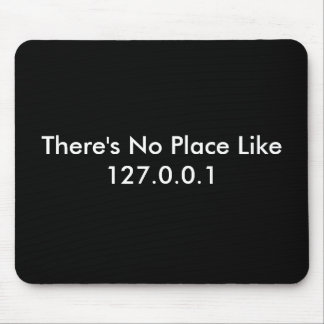 There's No Place Like 127.0.0.1 Mouse Mat