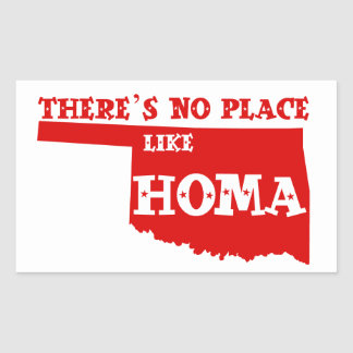There's No Place Like Homa Oklahoma Rectangular Sticker