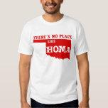 There's No Place Like Homa Oklahoma Shirt