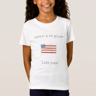 There's No Place Like Home | Flag of The USA T-Shirt