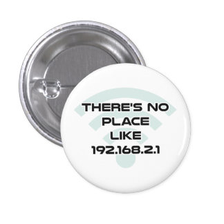 There's No Place Like Home IP Address 3 Cm Round Badge