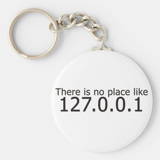 Theres no place like home ip address key chains