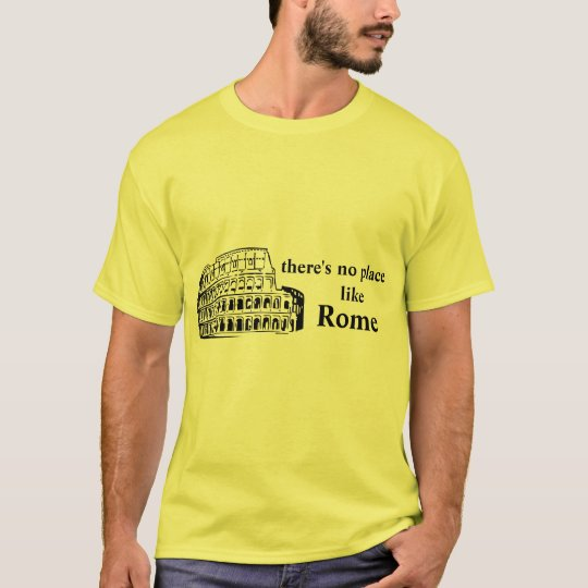 there's no place like rome T-Shirt