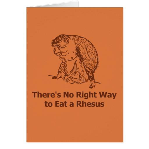 There's No Right Way to Eat a Rhesus Cards
