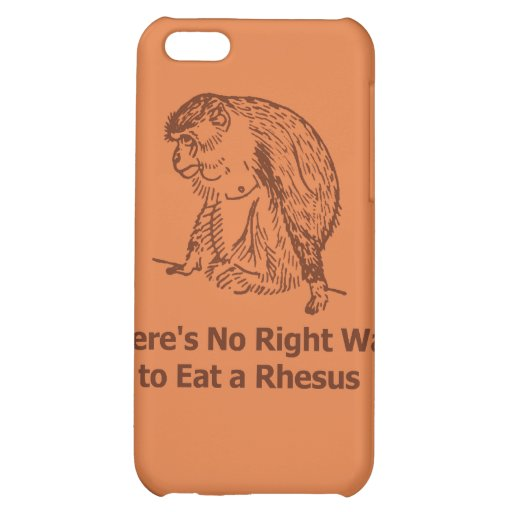 There's No Right Way to Eat a Rhesus iPhone 5C Cover