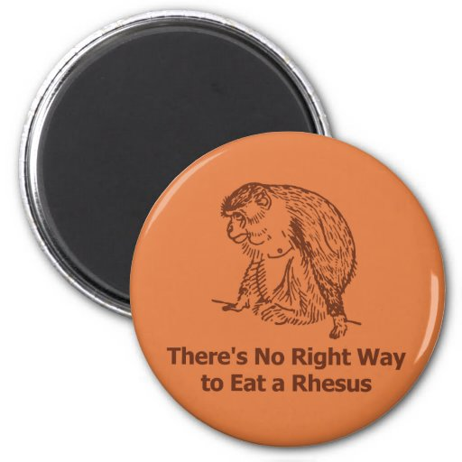 There's no right way to eat a rhesus fridge magnets