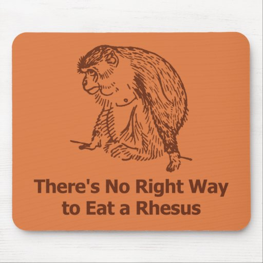 There's no right way to eat a rhesus mousepads