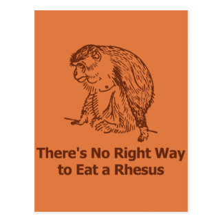 There's no right way to eat a rhesus postcard