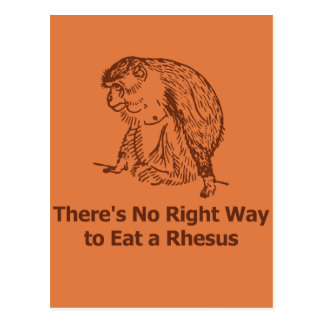 There's No Right Way to Eat a Rhesus Post Cards