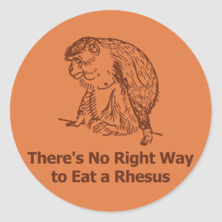 There's no right way to eat a rhesus round sticker