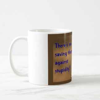 There's no saving throw against Stupidity! Basic White Mug