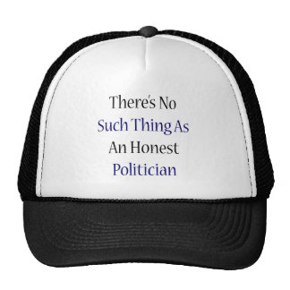There's No Such Thing As An Honest Politician Hat