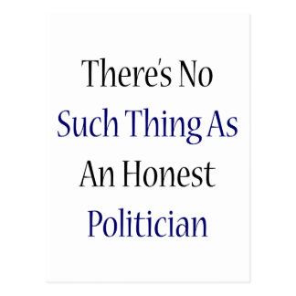 There's No Such Thing As An Honest Politician Postcard