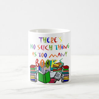 There's No Such Thing as Too Many Books! Basic White Mug