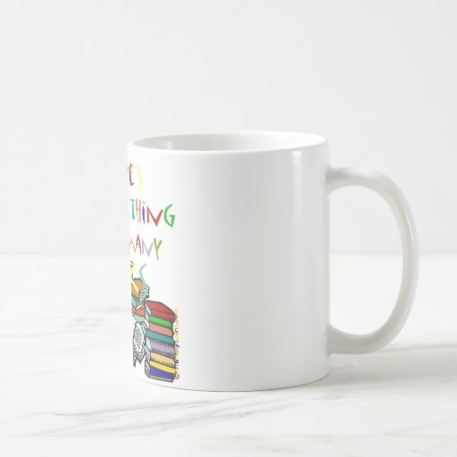 There's No Such Thing as Too Many Books! Mug