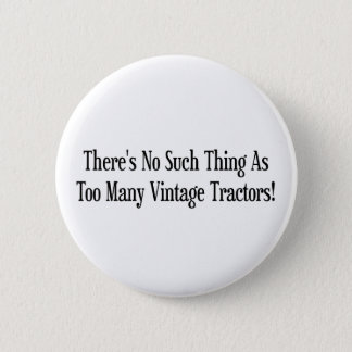 Theres No Such Thing As Too Many Vintage Tractor 6 Cm Round Badge