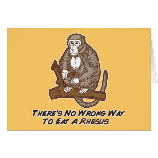 Theres No Wrong Way To Eat A Rhesus Greeting Cards