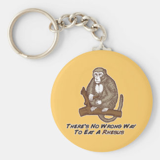 Theres No Wrong Way To Eat A Rhesus Key Chain