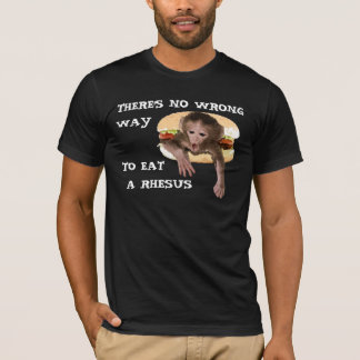 There's No Wrong Way to Eat a Rhesus (Monkey) T-Shirt