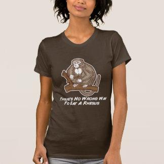Theres No Wrong Way To Eat A Rhesus T-shirt