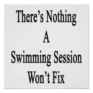 There's Nothing A Swimming Session Won't Fix Poster