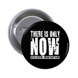 There's only Now - Black 6 Cm Round Badge