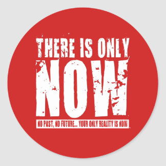There's only Now - Red Classic Round Sticker