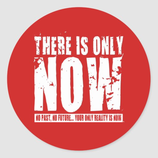 There's only Now - Red Round Stickers