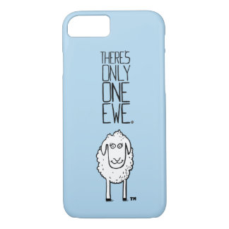 There's Only One Ewe™ iPhone 8/7 Case