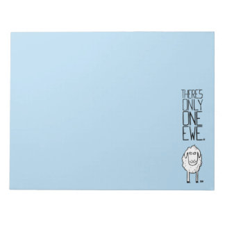 There's Only One Ewe™ Notepads