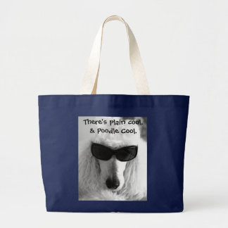 There's plain cool,& Poodle Cool. Large Tote Bag